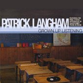 Grown Up Listening by Patrick Langham